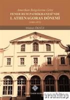 Amerikan Belgelerine Göre Fener Rum Patrikhanesi'nde 1. Athenagoras Dönemi (1949-1972)