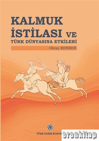Kalmuk İstilası ve Türk Dünyasına Etkileri