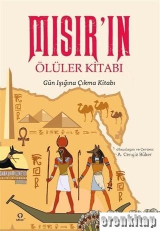 Mısır'ın Ölüler Kitabı : Gün Işığına Çıkma Kitabı