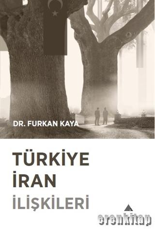Türkiye İran İlişkileri